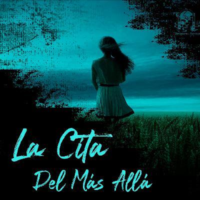 Cita Del Más Allá (Leyendas Mexicanas)