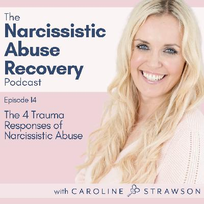 014 The 4 Trauma Responses of Narcissistic Abuse