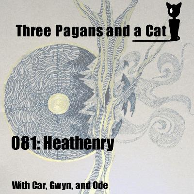 Episode 081: Heathenry
