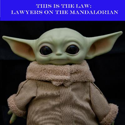 This is the Law: Lawyers on the Mandalorian