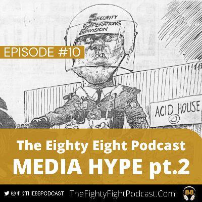 The Eighty Eight Podcast | #10 | Media Hype PT2