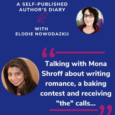 """Ep. 13 - Feature Friday: Talking with Mona Shroff about writing romance, a baking contest and receiving """"the"""" calls."""