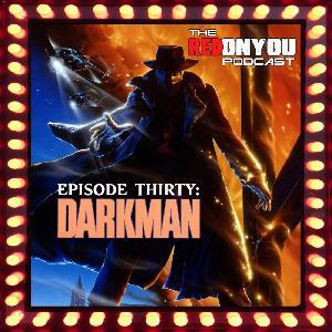 Ep.30 - Darkman