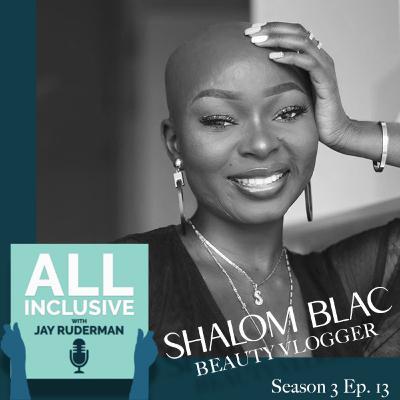 Season 3, Episode 13: Beauty Vlogger Shalom Blac on Her Rise to Internet Stardom