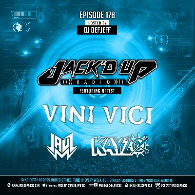 Jack'd Up Radio 178 (Guests Vini Vici, Jauz & Kayzo)