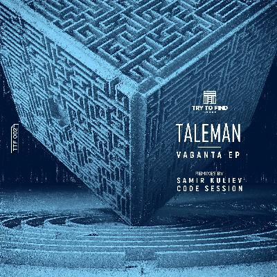 Taleman — Vaganta (Code Session Remix) [Try To Find Sound]