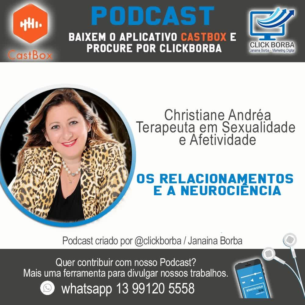Os relacionamentos e a neurociência com Christiane Andréa