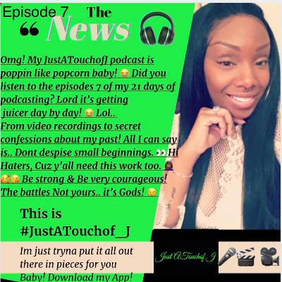 It's Episode 7. All out there in pieces for you! Be strong & very courageous. The battles Gods 😉💪🏾😘☝🏾