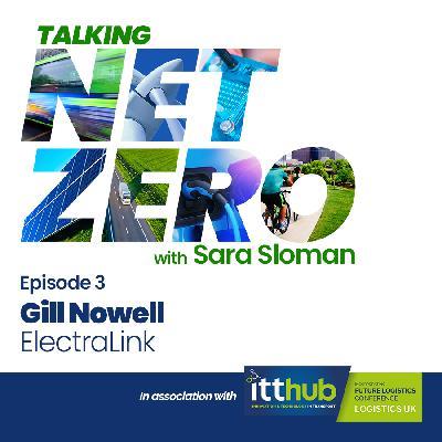 3: Talking Net Zero episode 3 - Gill Nowell