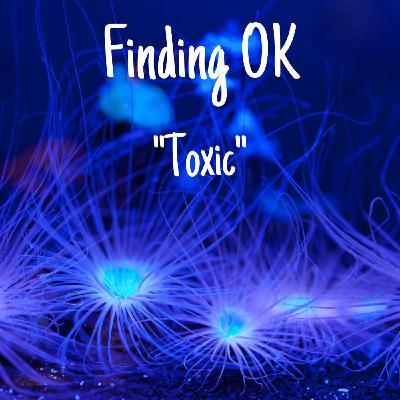 """""""Toxic"""""""