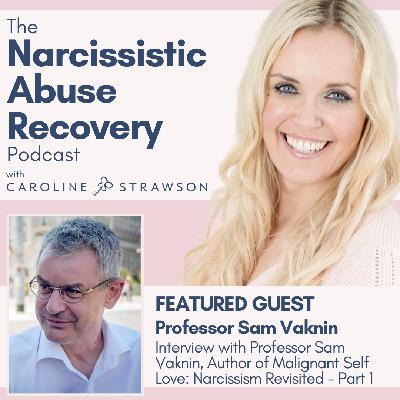 037 Interview With Professor Sam Vaknin - Author of Malignant Self Love: Narcissism Revisited - Part 1