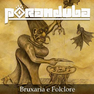 Poranduba 93 - Bruxaria e Folclore