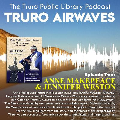 Interview with Anne Makepeace and Jennifer Weston: We Still Live Here