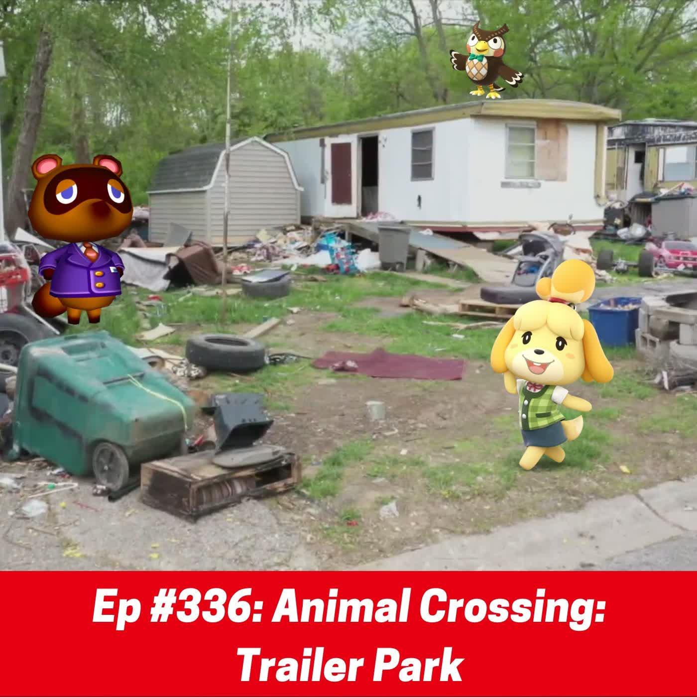 #336: Animal Crossing: Trailer Park