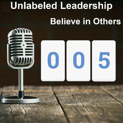 005: Believing in Others