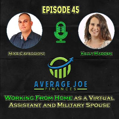 Ep 45 - Working from Home as a Virtual Assistant and Military Spouse with Kelly Madden