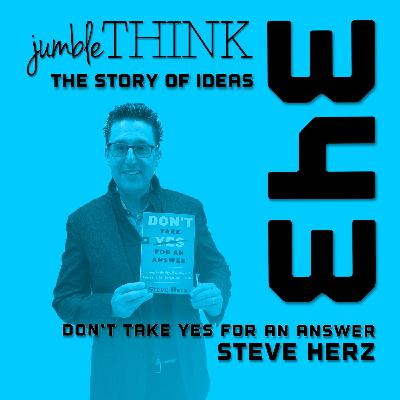 Don't Take YES for an Answer with Steve Herz