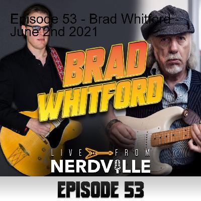 Episode 53 - Brad Whitford - June 2nd 2021