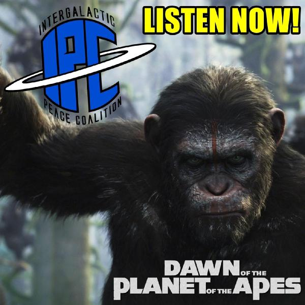 The IPC Podcast LIVE #153 | Dawn Of The Planet Of The Apes