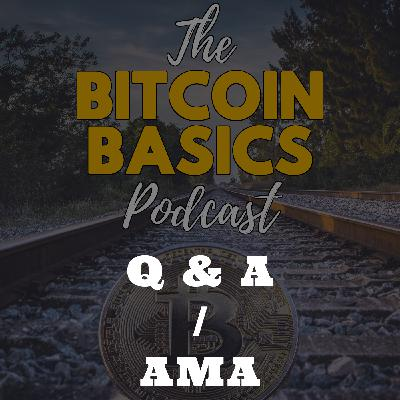 Bitcoin Basics Podcast: Submit questions for upcoming Q&A/AMA #1