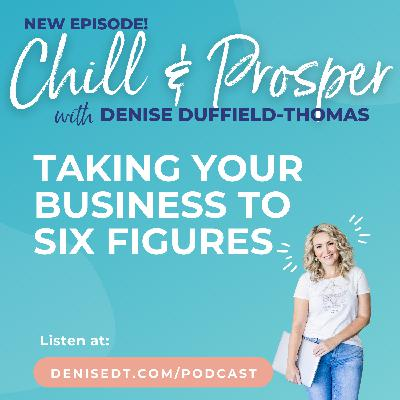 Taking Your Business to Six Figures & Beyond