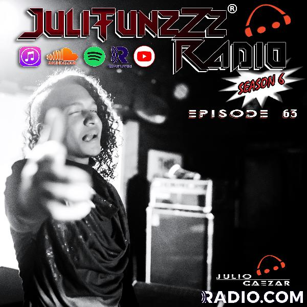 JuliTunzZz Radio Episode 63