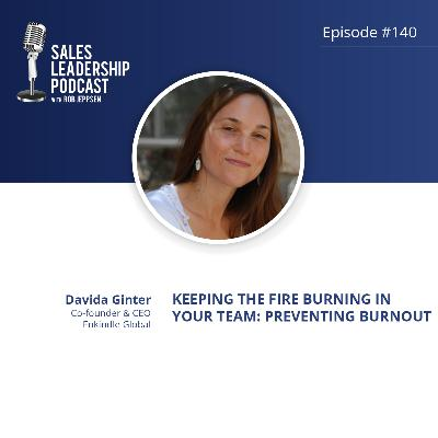 Episode 140: #140:  Davida Ginter of Enkindle Global — Keeping the Fire Burning in your team: Preventing Burnout