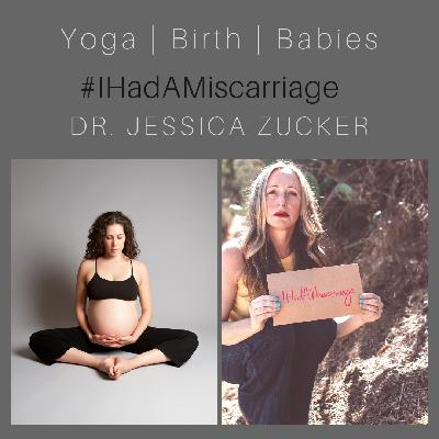 #IHadAMiscarriage with Dr. Jessice Zucker