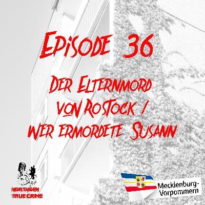 #36 Der Elternmord von Rostock / Wer ermordete Susann?