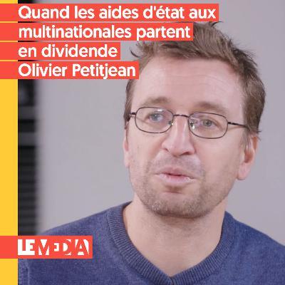 L'instant Éco   Quand les aides d'état aux multinationales partent en dividendes   Olivier Petitjean