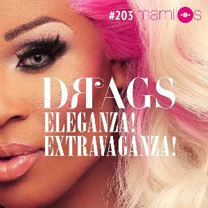 Drags: Eleganza! Extravaganza!