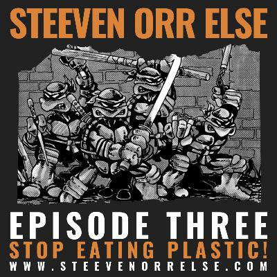 S1E3 - Stop Eating Plastic!