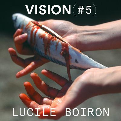 VISION #5 - LUCILE BOIRON