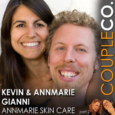 Skin In The Game: Annmarie and Kevin Gianni of Annmarie Skincare, Part 2