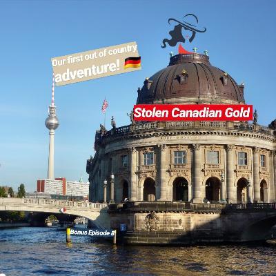 Stolen Canadian Gold - Bonus International Adventure