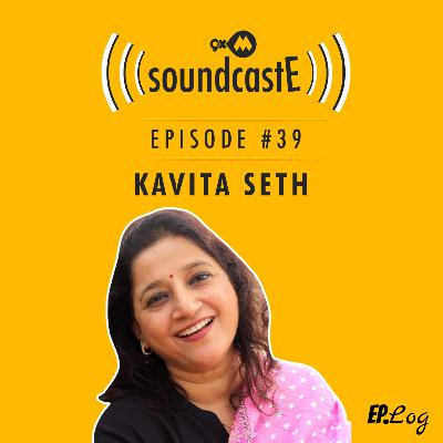 Ep. 39: 9XM SoundcastE - Kavita Seth