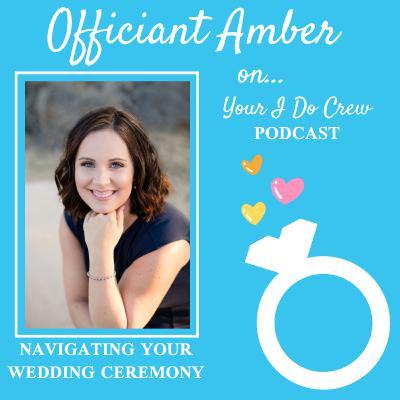 Navigating Your Wedding Ceremony, with Officiant Amber!