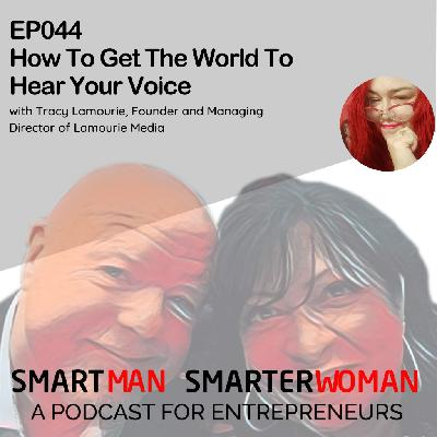 Episode 44: Tracy Lamourie - How To Get The World To Hear Your Voice