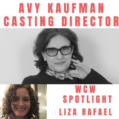 Casting Director Avy Kaufman & WCW Spotlight Liza Rafael