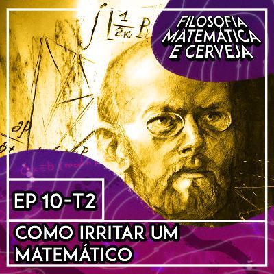 #10 - Como Irritar um Matemático