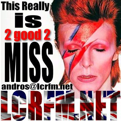 LCRFM... itsheros .. DAVID BOWIE  LIVE !  THE 1st Show ...  The London Calling Radio