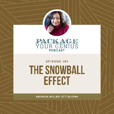 PYG 151: The Snowball Effect
