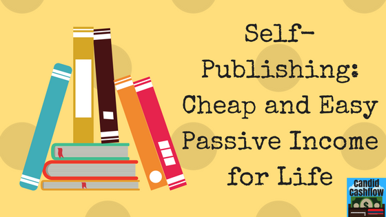 5: Self-Publishing: Cheap and Easy Passive Income for Life - The Candid Cashflow Podcast   Entrepreneur   Work At Home   Passive Income