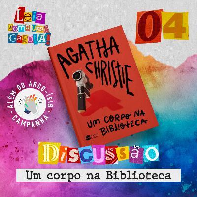 Leia como uma Garota! #04 - Discussão - Um corpo na Biblioteca  #AlémDoArcoÍris