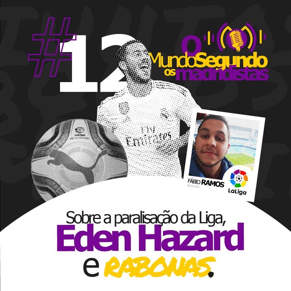 Ep. 12 - Sobre a paralisação da Liga, Hazard e Rabonas