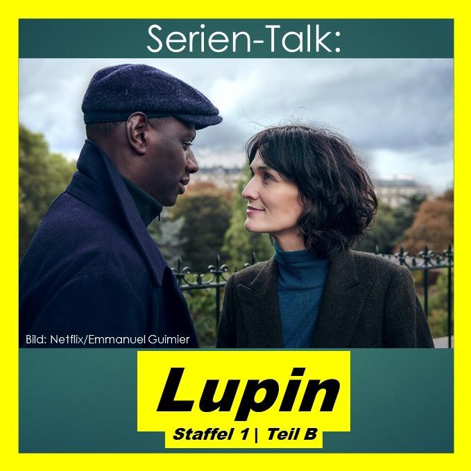 Serien-Talk: Lupin  (S1   Teil B)