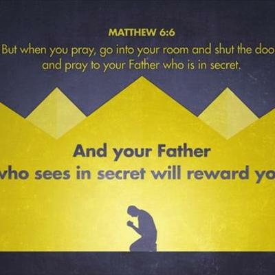 Mathew 6:6 is The REAL SECRET