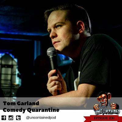 Episode 200: Tom Garland - Comedy Quarantine