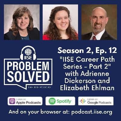 """IISE """"Career Path"""" Series - Part 2: Adrienne Dickerson and Elizabeth Ehlman"""