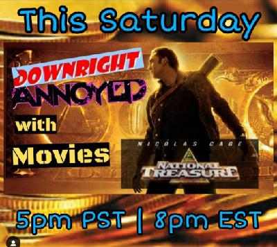 "Downright Annoyed with Movies 003 - ""National Treasure"""